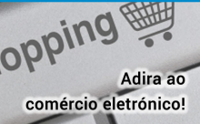 Adira ao comércio eletrónico!